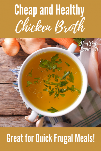 Cheap and Healthy Chicken Broth