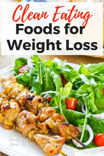 Clean Eating Foods for Weight Loss
