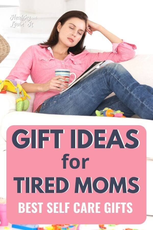 best gifts for a tired mom