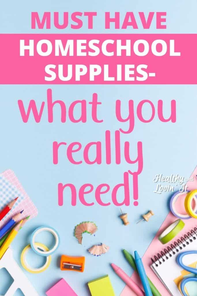 Ultimate Homeschool Supply List – Must Have's + Nice to Have